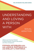 Understanding & Loving A Person W/Sexual Addiction
